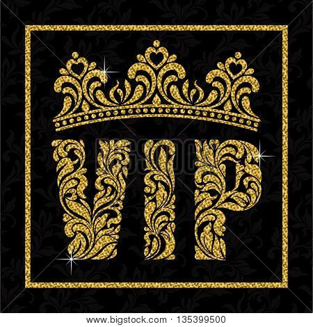 A Banner With The Inscription Vip And Crown Of Floral Patterns. Letters, Frame And Crown Covered Wit