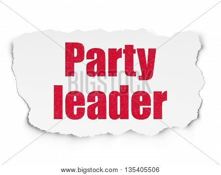 Political concept: Painted red text Party Leader on Torn Paper background with Scheme Of Hand Drawn Politics Icons