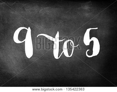 9 to 5 written on chalkboard
