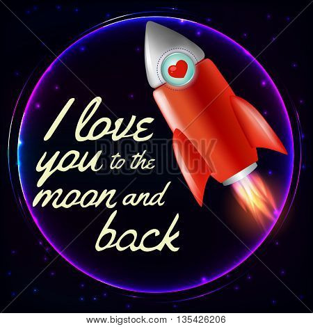 I Love you to the moon and back.Template for design.