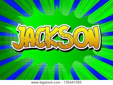 Jackson - Comic book style word on comic book abstract background.