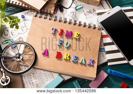 Time For A Break - Inscription  On The Desk