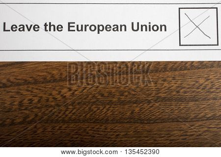 LONDON UK - JUNE 13TH 2016: The EU Referendum Ballot Paper with a cross next to the option for the UK to Leave the European Union taken on 13th June 2016.
