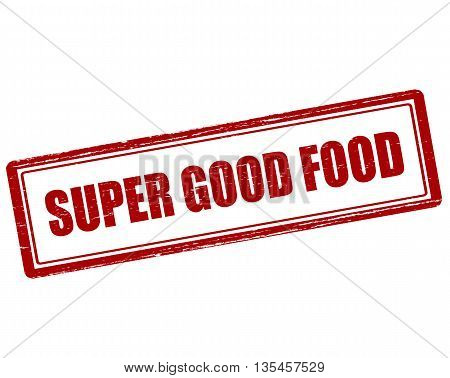 Rubber stamp with text super good food inside vector illustration