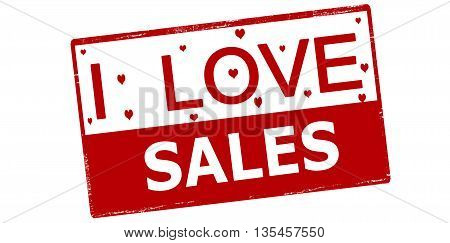 Rubber stamp with text i love sales inside vector illustration