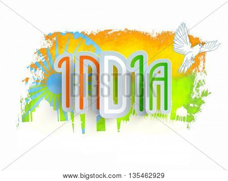 Stylish Text India in Tricolors, Creative abstract background with white illustration of famous monuments, ashoka wheel and flying pigeon, Concept for Indian Independence and Republic Day celebration.