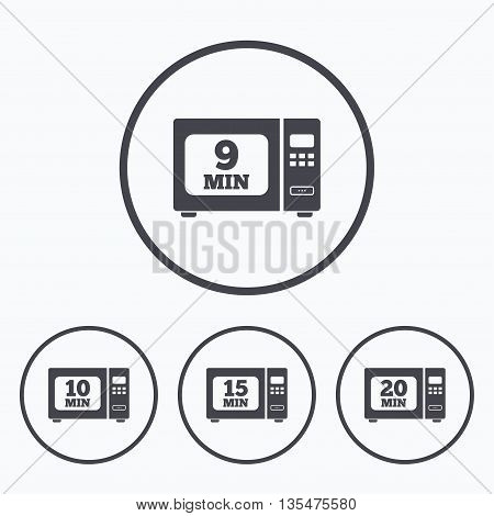 Microwave oven icons. Cook in electric stove symbols. Heat 9, 10, 15 and 20 minutes signs. Icons in circles.