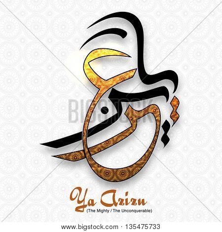Creative Arabic Islamic Calligraphy of Wish (Dua) Ya Azizu (The Mighty/ The Unconquerable) on floral ornamental background. Greeting Card design for Muslim Community Festivals celebration.