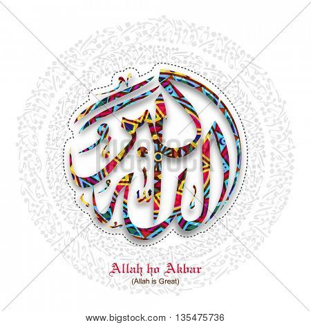 Colourful Arabic Islamic Calligraphy of Wish (Dua) Allah ho Akbar (Allah is Great) on creative background, Greeting Card design for Muslim Community Festivals celebration.