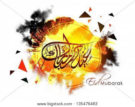 Arabic Islamic Calligraphy of text Eid Mubarak on creative abstract background for Muslim Community Famous Festival celebration.