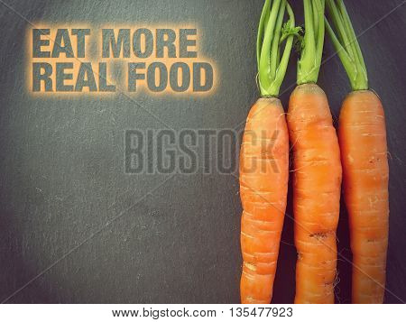 Eat more real food - Wellness Concept