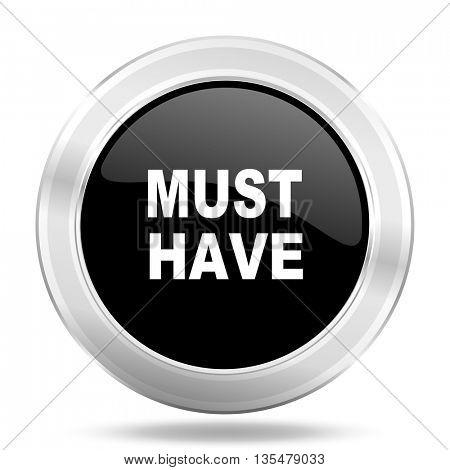 must have black icon, metallic design internet button, web and mobile app illustration