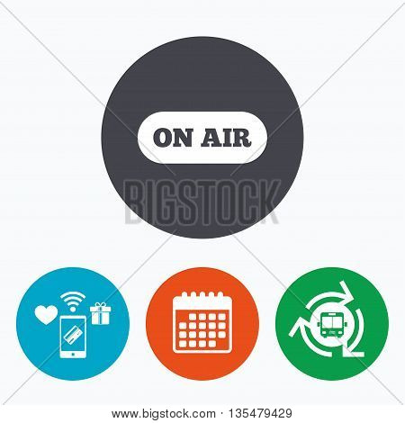 On air sign icon. Live stream symbol. Mobile payments, calendar and wifi icons. Bus shuttle.