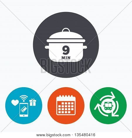 Boil 9 minutes. Cooking pan sign icon. Stew food symbol. Mobile payments, calendar and wifi icons. Bus shuttle.