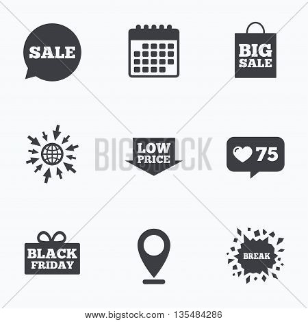 Calendar, like counter and go to web icons. Sale speech bubble icon. Black friday gift box symbol. Big sale shopping bag. Low price arrow sign. Location pointer.