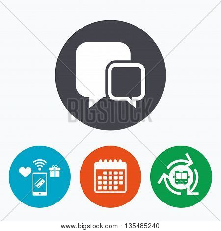 Chat sign icon. Speech bubbles symbol. Communication chat bubbles. Mobile payments, calendar and wifi icons. Bus shuttle.
