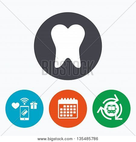 Tooth sign icon. Dental care symbol. Mobile payments, calendar and wifi icons. Bus shuttle.