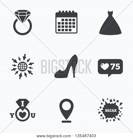 Calendar, like counter and go to web icons. Wedding dress icon. Women's shoe symbol. Wedding or engagement day ring with diamond sign. Location pointer.