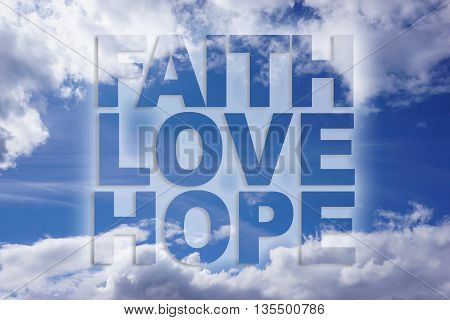 Faith love hope on blue sky background