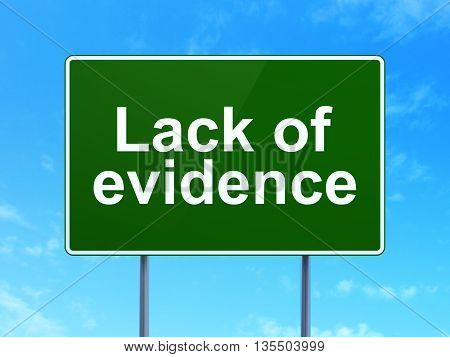 Law concept: Lack Of Evidence on green road highway sign, clear blue sky background, 3D rendering