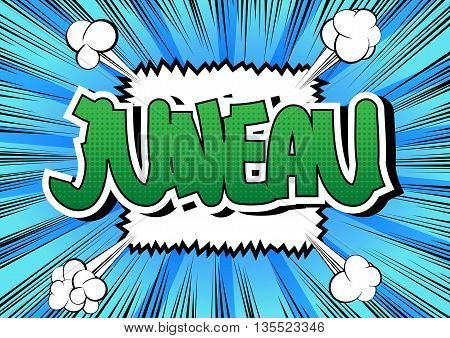 Juneau - Comic book style word on comic book abstract background.