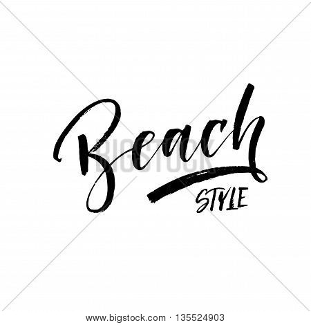 Beach style phrase. Hand drawn summer illustration. Modern brush calligraphy. Hand drawn lettering background. Ink illustration. Isolated on white background.