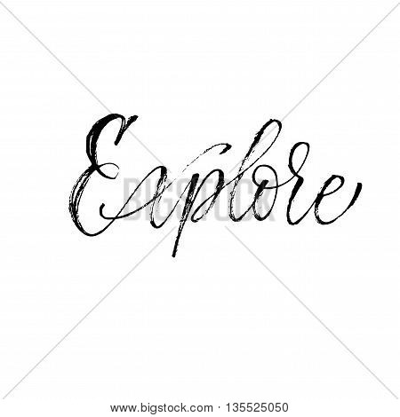 Hand drawn explorer card. Modern brush calligraphy. Hand drawn lettering background. Ink illustration. Isolated on white background.