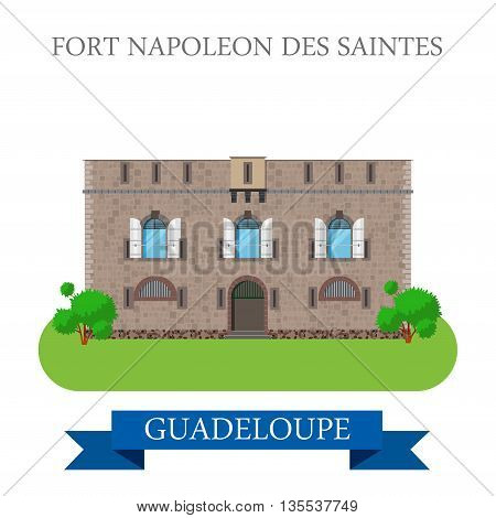 Fort Napoleon des Saintes in Guadeloupe flat vector illustration