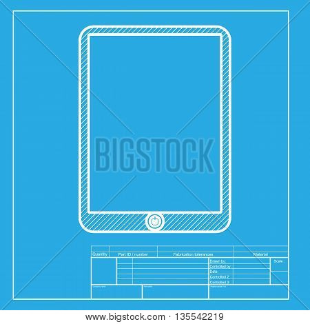 Computer tablet sign. White section of icon on blueprint template.