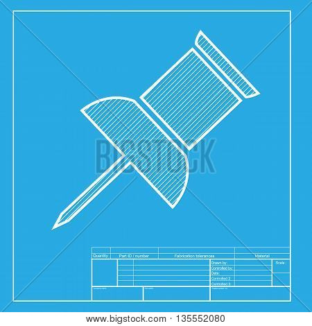 Pin push sign. White section of icon on blueprint template.