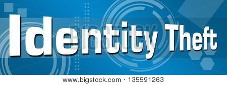 Identity theft text written over abstract blue background.