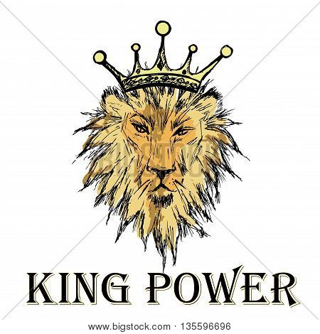 Lion with a crown and an inscription king power, hand drawing isolated on white, vector illustration