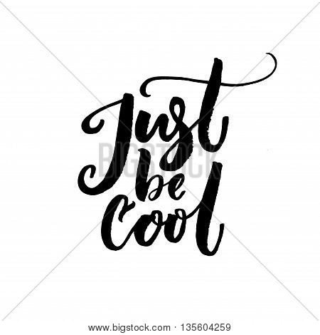 Just be cool text. Vector black lettering isolated on white background