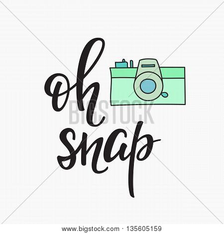 Oh snap Photo Booth Vintage old camera. Calligraphy style quote about photography. Photo Party motivation. Calligraphy design postcard poster graphics. Simple vector brush sign