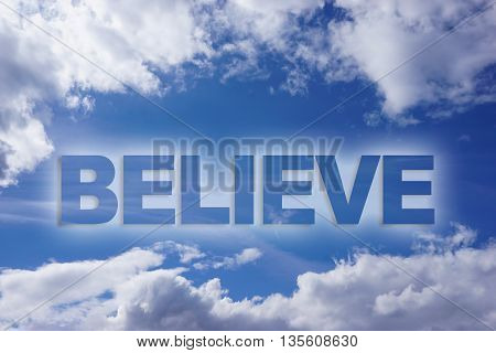 Believe word on nature blue sky background