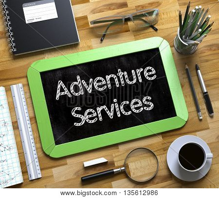 Adventure Services on Small Chalkboard. Adventure Services Concept on Small Chalkboard. 3d Rendering.