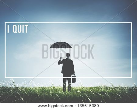 Quit Quiting Decision Choice Message Concept