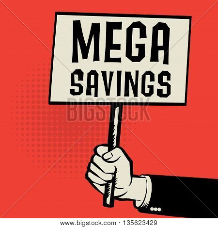Poster in hand business concept with text Mega Savings, vector illustration
