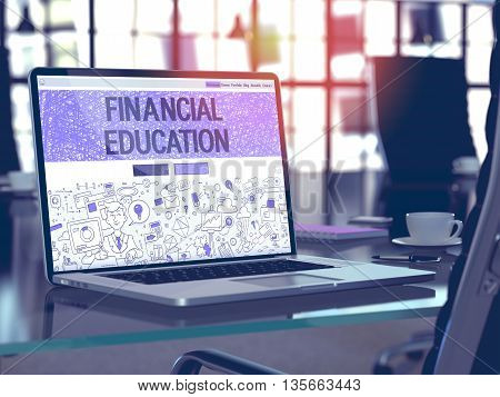 Modern Workplace with Laptop Showing Landing Page in Doodle Design Style with Text Financial Education. Toned Image with Selective Focus. 3D Render.