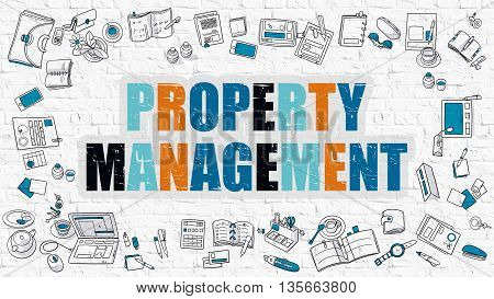Property Management. Multicolor Inscription on White Brick Wall with Doodle Icons Around. Modern Style Illustration with Doodle Design Icons. Property Management on White Brickwall Background.