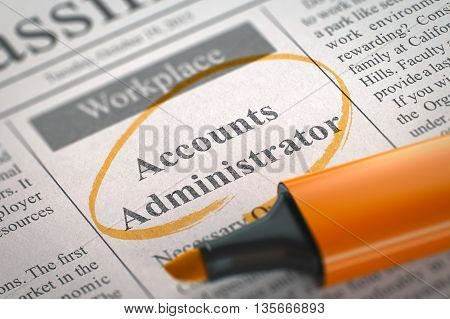 Accounts Administrator. Newspaper with the Small Ads of Job Search, Circled with a Orange Marker. Blurred Image. Selective focus. Concept of Recruitment. 3D Illustration.