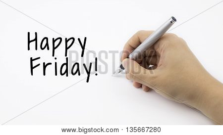 Happy friday! text with female hand and pen