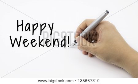 Happy weekend! text with female hand and pen