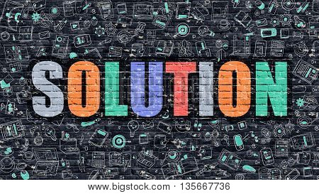 Solution Concept. Solution Drawn on Dark Wall. Solution in Multicolor Doodle Design. Solution Concept. Modern Illustration in Doodle Design Style of Solution. Solution Business Concept.
