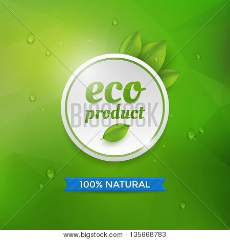 Eco product label on green background with drops. Eco product circle icon. Vector