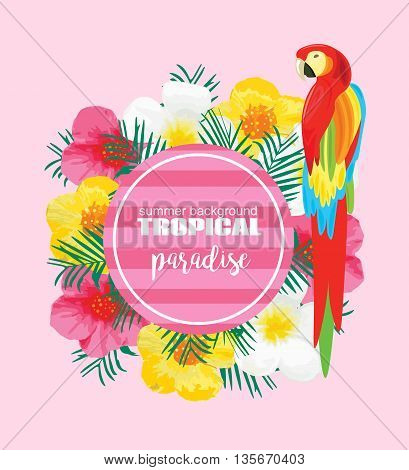 Tropical Summer Poster with Parrot Exotic Flowers Palm Leaves. Vector Illustration for Banner Backdrop t-shirt Greeting Card Textile