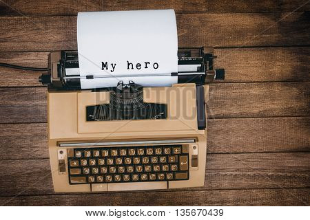 My hero message against view of an old typewriter