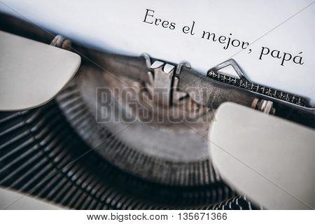 Eres el mejor papa written on paper with typewriter