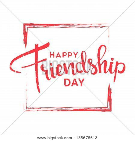 Happy friendship day. Handwritten lettering. Modern Calligraphy. Vector lettering with brush texture on white background for your design