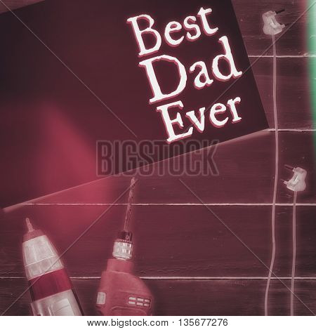 Best dad ever against wooden background